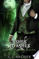 Ashes To Ashes A Ministry Of Curiosities Novella