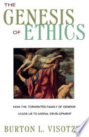 The Genesis of Ethics A Close Reading Of The