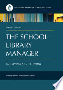 The School Library Manager  Surviving and Thriving  6th Edition