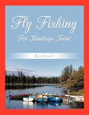 Fly Fishing For Kamloops Trout : is a thrill for anyone who tangles...