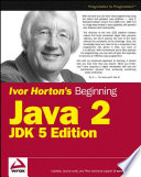 Ivor Horton S Beginning Java 2