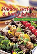 Fondue  raclette   hork   k  men