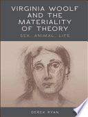 Virginia Woolf and the Materiality of Theory  Sex  Animal  Life