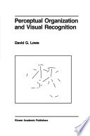 Perceptual Organization And Visual Recognition book