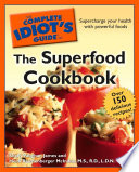 The Complete Idiot s Guide to the Superfood Cookbook