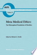 Meta Medical Ethics : is it a unique discipline? must medical ethics...