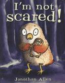 I m Not Scared Board Book