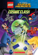 Cosmic Clash Lego Dc Comics Super Heroes Chapter Book