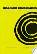 Disarmed Democracies book