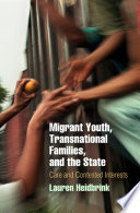 Migrant Youth Transnational Families And The State