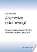 Alternative oder Irrweg?