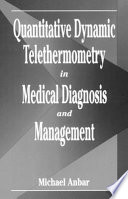 Quantitative Dynamic Telethermometry in Medical Diagnosis and Management