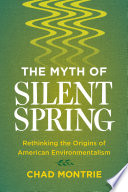 The Myth of Silent Spring Belief That Rachel Carson S Celebrated 1962