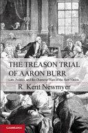 The Treason Trial of Aaron Burr Book PDF