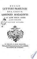 Delle lettere familiari del conte Lorenzo Magalotti e di altri insigni uomini a lui scritte  Volume primo   secondo
