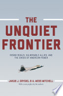 The Unquiet Frontier : authoritarian states sense an opportunity to resurrect old...
