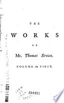 The Works of Mr. Thomas Brown, Serious and Comical, in Prose and Verse
