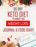 90 Day Keto Diet Planner For Weigh Loss Journal Food Diary