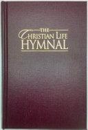 The Christian Life Hymnal