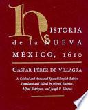 Historia de la Nueva M  xico  1610   a critical and annotated Spanish English edition