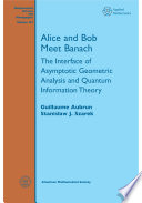 Alice and Bob Meet Banach  The Interface of Asymptotic Geometric Analysis and Quantum Information Theory