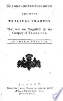 Chrononhotonthologos: the most tragical tragedy that ever was tragedizied by any company of tragedians. The third edition. [In verse. By Henry Carey.]