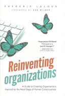 Reinventing Organizations : deep inside, we sense that more is possible....
