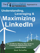 The Windmill Networking Approach to Understanding  Leveraging   Maximizing LinkedIn