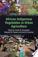 African Indigenous Vegetables in Urban Agriculture Of The Potential And Challenges Associated With