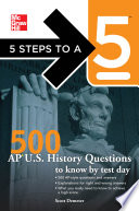 5 Steps to a 5 500 AP U S  History Questions to Know by Test Day