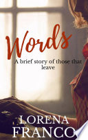 Words  A Brief Story Of Those That Leave
