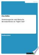 Dramaturgische und filmische Besonderheiten in  Fight Club