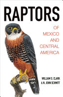Raptors of Mexico and Central America In The Field Due To