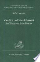 Visualität und Visualitätskritik im Werk von John Fowles