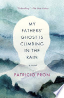 My Fathers  Ghost Is Climbing in the Rain Book PDF