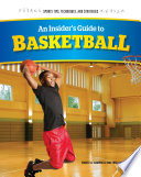 An Insider's Guide To Basketball : a simple game, invented by james naismith...