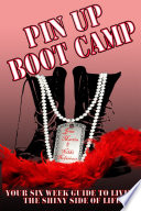 Pin Up Boot Camp Your 6 Week Guide To Living The Shiny Side Of Life