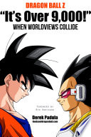 Dragon Ball Z  It s Over 9 000   When Worldviews Collide