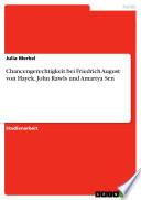 Chancengerechtigkeit bei Friedrich August von Hayek, John Rawls und Amartya Sen