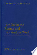 Families in the Roman and Late Antique World
