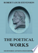 The Poetical Works of Robert Louis Stevenson  Annotated Edition