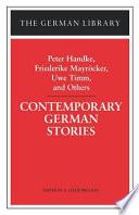 Contemporary German Stories: Peter Handke, Friederike Mayröcker, Uwe Timm, and Others