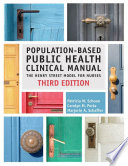 Population Based Public Health Clinical Manual Third Edition The Henry Street Model For Nurses
