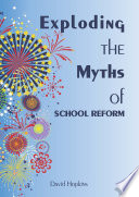 Exploding the Myths of School Reform