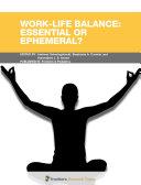 Work-Life Balance: Essential or Ephemeral?