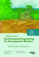 Field Guide To Environmental Engineering For Development Workers book
