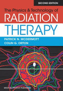 The Physics and Technology of Radiation Therapy