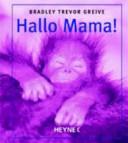 Hallo Mama!