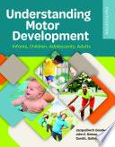 Understanding Motor Development Infants Children Adolescents Adults