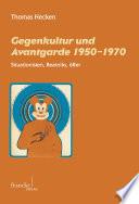Gegenkultur und Avantgarde 1950-1970